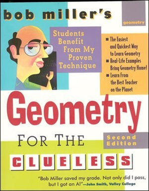 Bob Miller's Geometry for the Clueless, 2nd edition by Bob Miller
