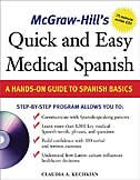 Book McGraw-Hill's Quick and Easy Medical Spanish w/Audio CD: A Hands-on Guide to Spanish Basics by Claudia Kechkian