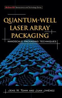 Book Quantum-Well Laser Array Packaging: Nanoscale Pckaging Techniques by Jens Tomm