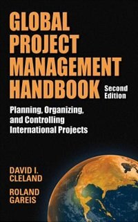 Book Global Project Management Handbook: Planning, Organizing and Controlling International Projects… by David Cleland