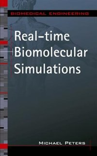 Real-time Biomolecular Simulations by Michael H. Peters