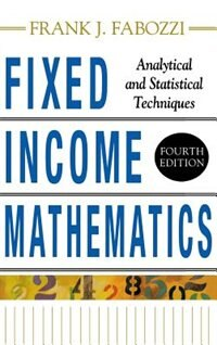 Book Fixed Income Mathematics, 4E: Analytical & Statistical Techniques by Frank J. Fabozzi