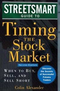 Book Streetsmart Guide to Timing the Stock Market: When to Buy, Sell, and Sell Short by Colin Alexander