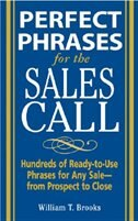 Book Perfect Phrases for the Sales Call: Hundreds of Ready-to-Use Phrases for Any Sale—From Prospect to… by William Brooks