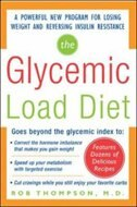 Book The Glycemic-Load Diet: A powerful new program for losing weight and reversing insulin resistance by Rob Thompson