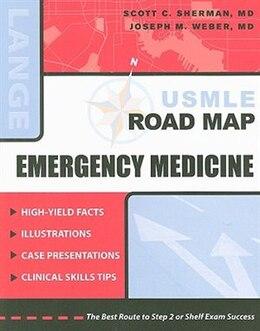 Book USMLE Road Map: Emergency Medicine: Emergency Medicine by Scott Sherman