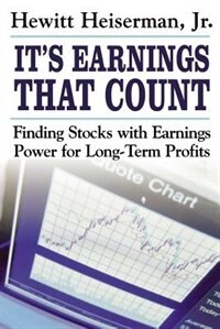 Book It's Earnings That Count: Finding Stocks with Earnings Power for Long-Term Profits by Hewitt Heiserman