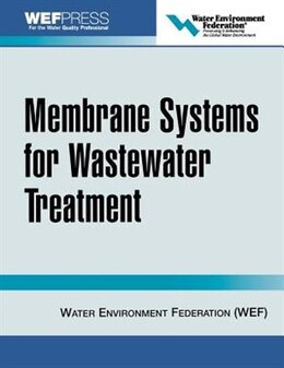 Book Membrane Systems for Wastewater Treatment by Water Environment Federation