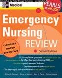 Emergency Nursing Review: Pearls of Wisdom, Second Edition: Pearls of Wisdom, Second Edition