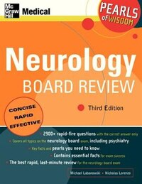 Neurology Board Review: Pearls of Wisdom, Third Edition: Pearls of Wisdom