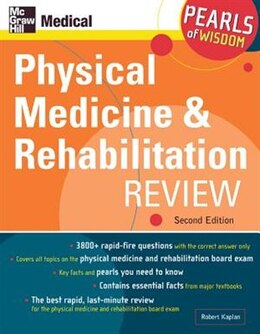 Book Physical Medicine and Rehabilitation Review: Pearls of Wisdom, Second Edition: Pearls of Wisdom by Robert Kaplan