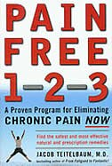 Book Pain Free 1-2-3: A Proven Program for Eliminating Chronic Pain Now by Jacob Teitelbaum