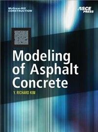 Book Modeling of Asphalt Concrete by Y. Kim