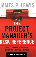 the Project Manager's Desk Reference, 3E