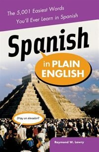 Book Spanish in Plain English: The 5,001 Easiest Words You'll Ever Learn in Spanish: The 5,001 Easiest… by Raymond Lowry