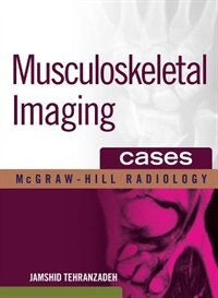Book Musculoskeletal Imaging Cases: Musculoskeletal Imaging by Jamshid Tehranzadeh
