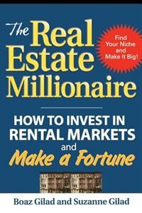 Book The Real Estate Millionaire: How to Invest in Rental Markets and Make a Fortune: How to Invest in… by Boaz Gilad