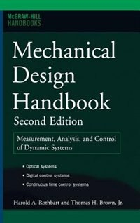 Book Mechanical Design Handbook, Second Edition: Measurement, Analysis and Control of Dynamic Systems by Harold Rothbart