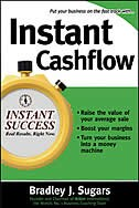 Book Instant Cashflow: Hundreds of Proven Strategies to Win Customers, Boost Margins and Take More Money… by Bradley Sugars