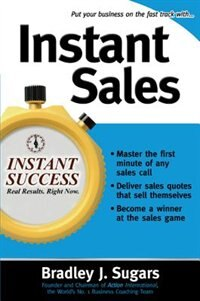 Book Instant Sales: Techniques to Improve Your Skills and Seal the Deal Every Time by Bradley Sugars