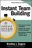 Instant Team Building: How to Build and Sustain a Winning Team for Business Success