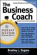 Book The Business Coach: A Millionaire Entrepreneuer Reveals the 6 Critical Steps to Business Success by Bradley Sugars