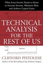 Technical Analysis for the Rest of Us: What Every Investor Needs to Know to Increase Income…