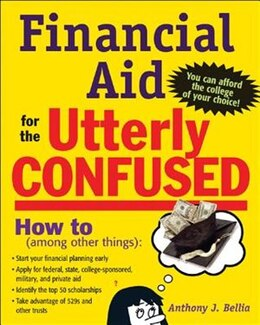 Book Financial Aid for the Utterly Confused by Anthony Bellia