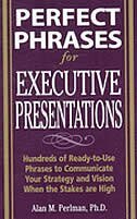 Book Perfect Phrases for Executive Presentations: Hundreds of Ready-to-Use Phrases to Use to Communicate… by Alan Perlman
