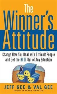 "The Winner's Attitude: Using the ""Switch"" Method to Change How You Deal with Difficult People and…"