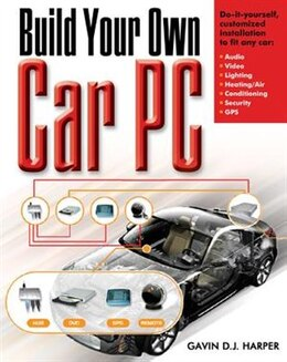 Book Build Your Own Car PC by Gavin Harper