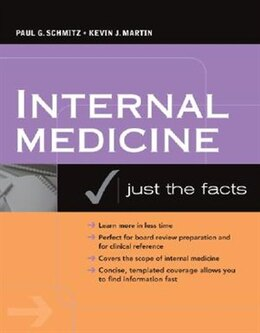 Book Internal Medicine: Just the Facts: Just the Facts by Paul Schmitz