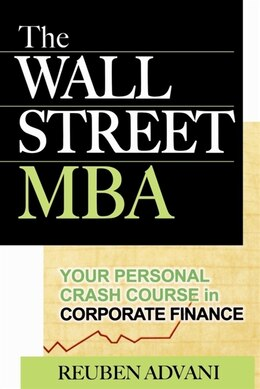 Book The Wall Street MBA: Your Personal Crash Course in Corporate Finance: Your Personal Crash Course in… by Reuben Advani