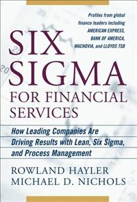 Book Six Sigma for Financial Services: How Leading Companies Are Driving Results Using Lean, Six Sigma… by Rowland Hayler