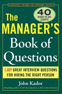 Book The Manager's Book of Questions: 1001 Great Interview Questions for Hiring the Best Person: 1001… by John Kador
