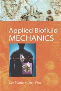 Book Applied Biofluid Mechanics by Lee Waite