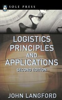 Book Logistics: Principles and Applications, Second Edition: Principles and Applications, 2nd Ed. by John Langford