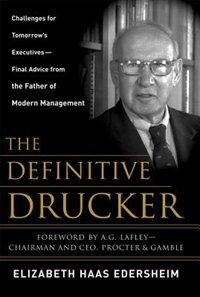 Book The Definitive Drucker: Challenges For Tomorrow's Executives -- Final Advice From the Father of… by Elizabeth Edersheim