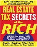 Real Estate Tax Secrets of the Rich: Big-Time Tax Advantages of Buying, Selling, and Owning Real…