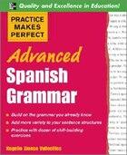Practice Makes Perfect: Advanced Spanish Grammar: Advanced Spanish Grammar