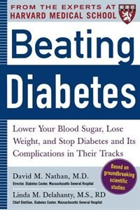 Book Beating Diabetes (A Harvard Medical School Book): Lower Your Blood Sugar, Lose Weight, and Stop… by David Nathan