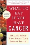 What to Eat if You Have Cancer (revised): Healing Foods that Boost Your Immune System by Maureen Keane