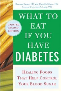 Book What to Eat if You Have Diabetes (revised): Healing Foods that Help Control Your Blood Sugar by Maureen Keane
