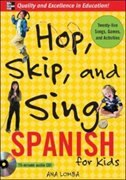 Book Hop, Skip, and Sing Spanish (Book + Audio CD): An Interactive Audio Program for Kids by Ana Lomba