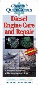 Diesel Engine Care and Repair: A Captain's Quick Guide by Nigel Calder