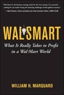Book Wal-Smart: What It Really Takes to Profit in a Wal-Mart World by William H. Marquard