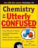 Chemistry for the Utterly Confused by John T. Moore