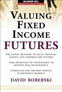 Book Valuing Fixed Income Futures by David Boberski