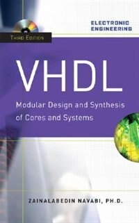 VHDL:Modular Design and Synthesis of Cores and Systems, Third Edition by Zainalabedin Navabi