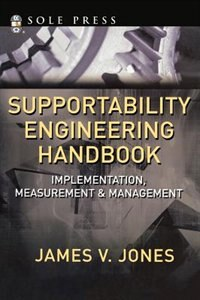 Book Supportability Engineering Handbook: Implementation, Measurement and Management by James Jones